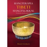Hangterápia tibeti hangtálakkal Bálint Györgyi könyve